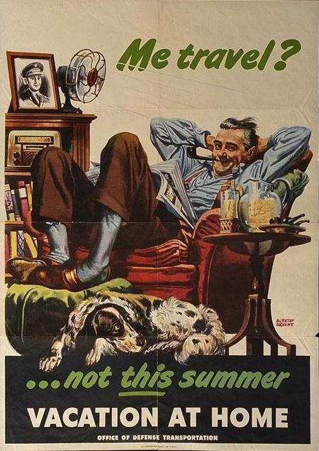 Me travel?-- not this summer : vacation at home world war poster